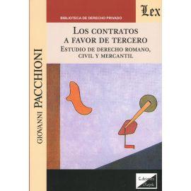 Contratos a favor de tercero. Estudio de derecho romano, civil y mercantil.