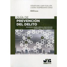Guía de prevención del delito. Seguridad, diseño urbano, participación ciudadana y acción policial