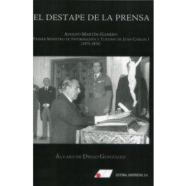 Destape de la prensa. Adolfo Martín-Gamero. Primer ministro de información y turismo de Juan Carlos I (1975-1976)