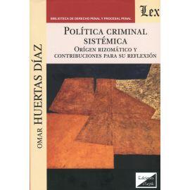 Política criminal sistématica. Orígen rizomático y contribuciones para su reflexión.