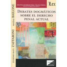 Debates dogmáticos sobre el Derecho penal actual
