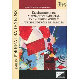 Síndrome de alienación parental en la legislación y jurisprudencia de familia.