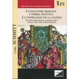 Catolicismo romano y forma política. La visibilidad de la iglesia. Estudio preliminar, traducción y notas por Carlos Ruiz Miguel.