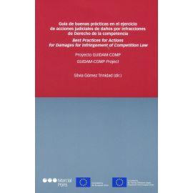 Guía de buenas prácticas en el ejercicio de acciones judiciales de daños por infracciones de derecho de la competencia. Proyecto GUIDAM-COMP