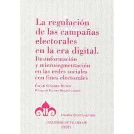 La regulación de las campañas electorales en la era digital. Desinformación y microsegmentación en las redes sociales con fines electorales