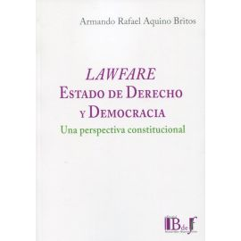Lawfare. Estado de Derecho y Democracia. Una perspectiva constitucional