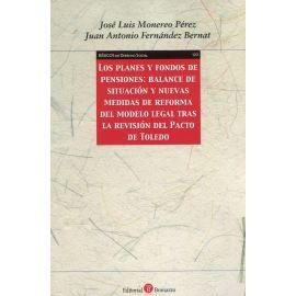 Planes y fondos de pensiones: Balance de situación y nuevas medidas de reforma del modelo legal tras la revisión del Pacto de Toledo