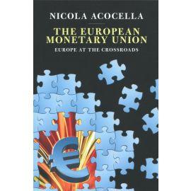 European Monetary Union. Europe at the Crossroads