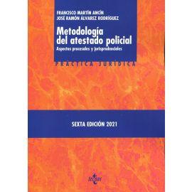Metodología del atestado policial. Aspectos procesales y jurisprudenciales