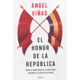 Honor de la República. Entre el acoso fascista, la hostilidad británica y la política de Stalin