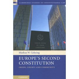 Europe's Second Constitution. Crisis, Courts and Community