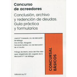 Concurso de acreedores. Conclusión, archivo y redención de deudas. Guía práctica y formularios