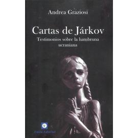 Cartas de Járkov. Testimonios sobre la hambruna ucraniana