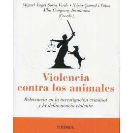 Violencia contra los animales. Relevancia en la investigación criminal y la delincuencia violenta