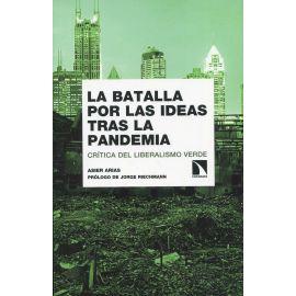 La batalla por las ideas tras la pandemia. Crítica del liberalismo verde