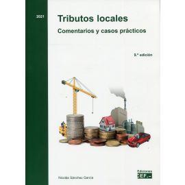 Tributos Locales. Comentarios y Casos Prácticos 2021