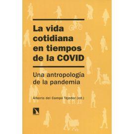 La vida cotidiana en tiempos de la COVID. Una antropología de la pandemia