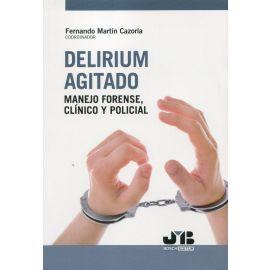 Delirium agitado. Manejo forense, clínico y policial