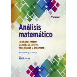Análisis matemático. Volumen I. Funciones reales: Conceptos, límites, continuidad y deriva