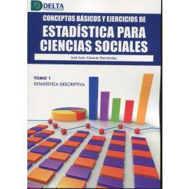 Conceptos básicos y ejercicios de estadística para ciencias sociales Tomo 1 Estadística descriptiva