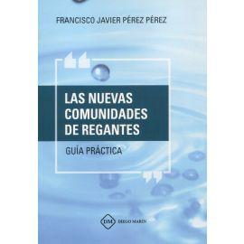 Las nuevas comunidades de regantes. Guía práctica