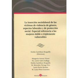 La inserción sociolaboral de las víctimas de violencia de género, aspectos laborales y de protección social. Especial referencia a las mujeres dobre o triplemente vulneradas