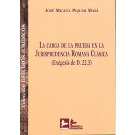 Carga de la Prueba en la Jurisprudencia Romana Clásica (Exégesis de D.22.3)