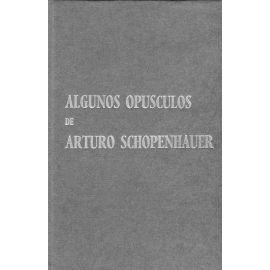 Algunos Opúsculos. De Arturo Schopenhauer