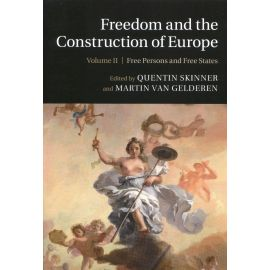 Freedom and the Construction of Europe. Volume 2. Free Persons and Free States