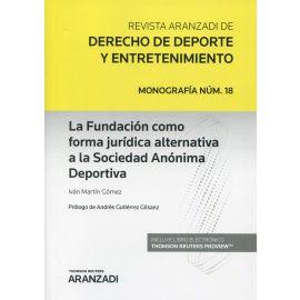 La Fundación como forma jurídica alternativa a la sociedad anónima deportiva