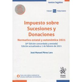 Impuesto sobre Sucesiones y Donaciones . Normativa estatal y autonómica 2021