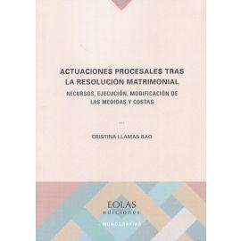 Actuaciones procesales tras la resolución matrimonial. Recursos, ejecución, modificación de las medidas y costas
