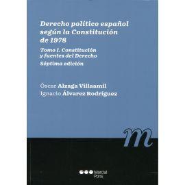 Derecho Político español según la Constitución de 1978. Tomo I. Constitución y fuentes del derecho