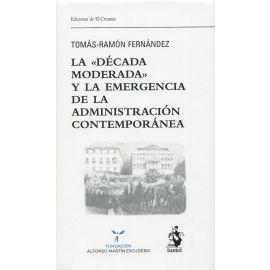 La década moderada y la emergencia de la administración contemporánea