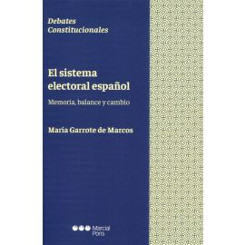 Sistema electoral español. Memoria, balance y cambio