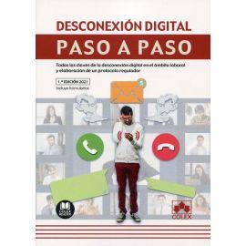 Desconexión digital. Paso a paso. Todas las claves de la desconexión digital en el ámbito laboral y elaboración de un protocolo regulador