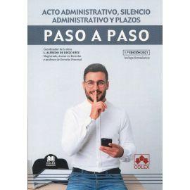 Acto administrativo, silencio administrativo y plazos. Paso a paso