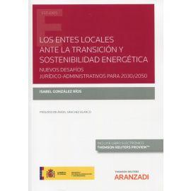 Los entes locales ante la transición y sostenibilidad energética. Nuevos desafíos jurídico-administrativos para 2030/2050
