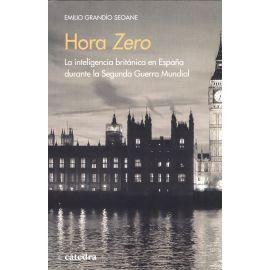 Hora zero. La inteligencia británica en España durante la Segunda Guerra Mundial