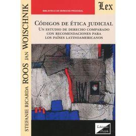 Códigos de ética judicial. Un estudio de Derecho comparado con recomendaciones para los países latinoamericanos