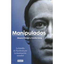 Manipulados. La batalla de Facebook por la dominación mundial