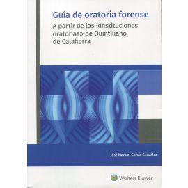 """Guía de oratoria forense. A partir de las """"Instituciones oratorias"""" de Quintiliano de Calahora"""