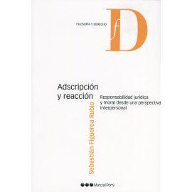 Adscripción y reacción. Responsabilidad jurídica y moral desde una perspectiva interpersonal
