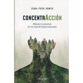 Concentracción. Mejora tu atención en un mundo hiperconectado
