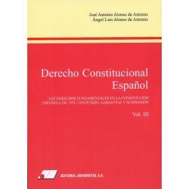 Derecho constitucional español (III) Los derechos fundamentales en la Constitución Española de 1978. Contenido, garantías y suspensión