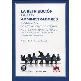 Retribución de los administradores y los gastos de actuaciones contrarias al ordenamiento jurídico. (Art. 15, letras e y f, de la ley 27/2014, del impuesto sobre sociedades)