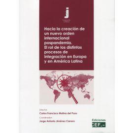Hacia la creación de un nuevo orden internacional pospandemia. El rol de los distintos procesos de integración en Europa y en América Latina