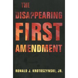 Disappearing First Amendment.
