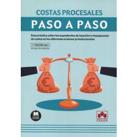 Costas procesales. Paso a paso. Guía práctica sobre los expedientes de tasación e impugnación de costas en los diferentes órdenes jurisprudenciales