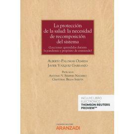 La protección de la salud: la necesidad de recomposición del sistema. (Lecciones aprendidas durante la pandemia y propósito de enmienda)